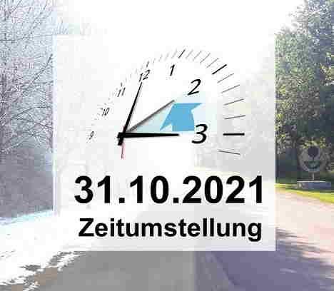 Achtung – Zeitumstellung 31.10.2021!
